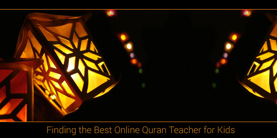 Quran for Kids: How to find the best Quran Teacher Online